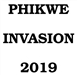 PHIKWE INVASION