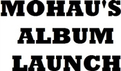 MOHAU'S ALBUM LAUNCH